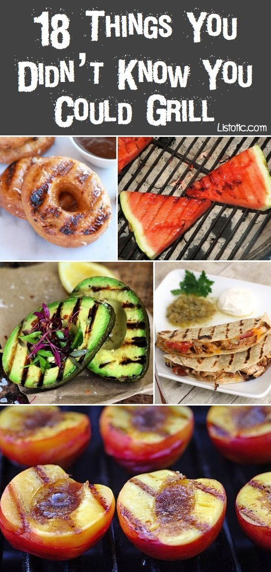 18 Things You Didn 39 T Know You Could Grill With Pictures Recipes