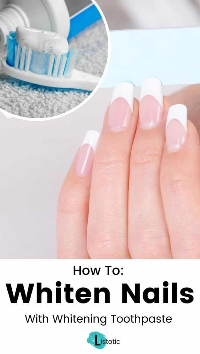DIY nail whitening Tips and Tricks like using whitening toothpaste