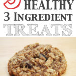 9 Ridiculously Healthy Three Ingredient Treats