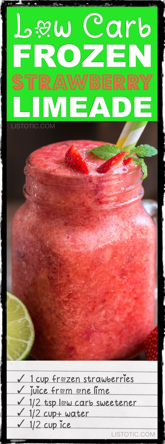 Low carb frozen strawberry limeade! This is perfect for summer. -- 10 easy keto smoothie and drink recipes that will change the way you look at eating low carb. For breakfast, dessert and more! Listotic.com