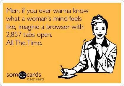 Funny quote meme of a business woman at a desk talking about the difference in a man and woman's mind.
