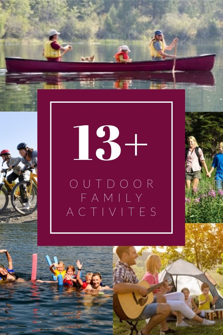 Outdoor family activities - canoeing, biking, hiking, swimming and camping.