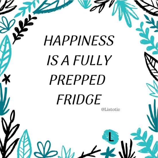 Happiness is a fully prepped fridge!