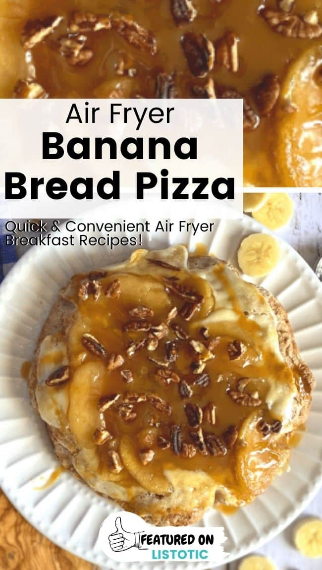 Banana bread pizza recipe for the air fryer.