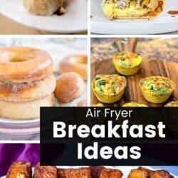 Air fryer breakfast recipe ideas.